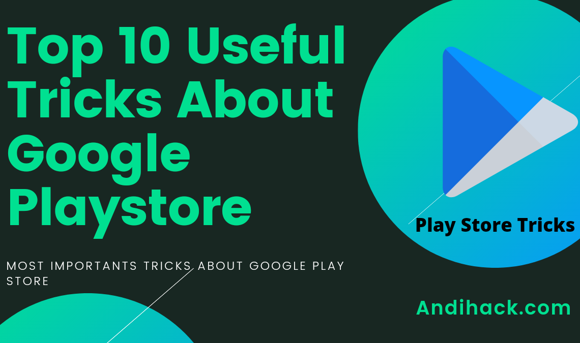 Top 10 Useful Tricks About Google Play Store