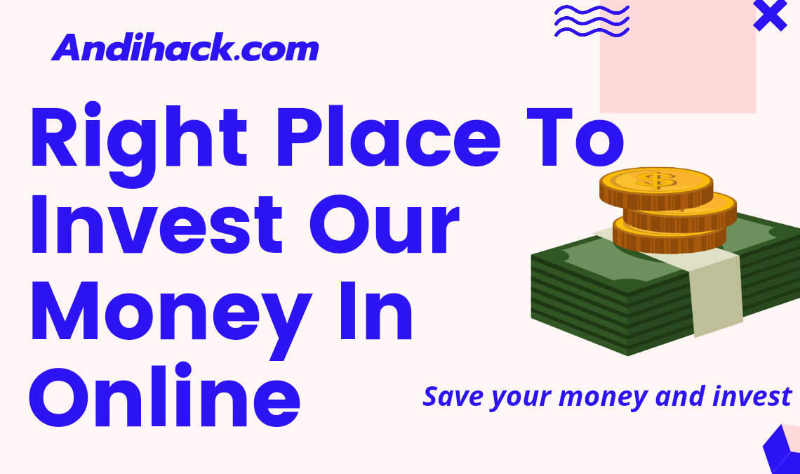 Right Place To Invest Our Money In Online