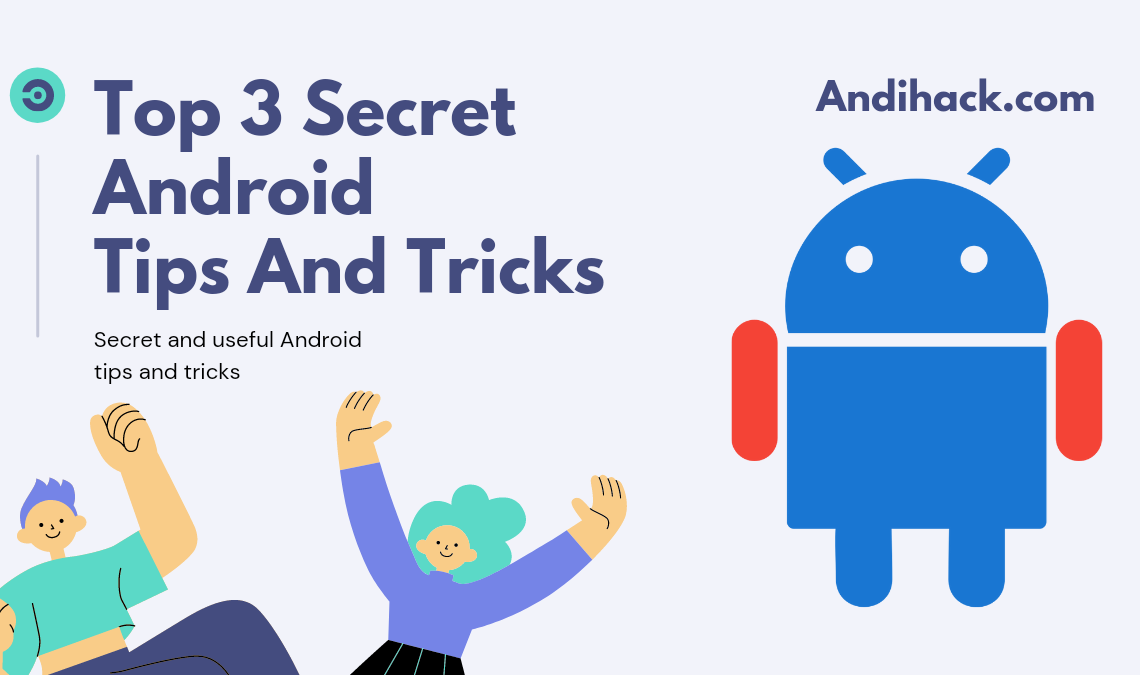 Top 3 Android Secret Tips And Tricks